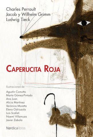 Caperucita Roja - Charles Perrault. La editorial Nórdica compila en un solo libro tres versiones de Caperucita Roja.
