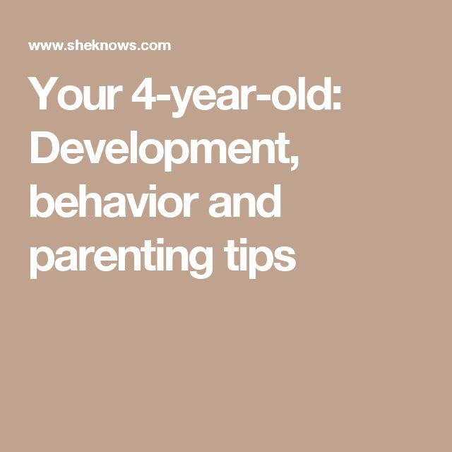 Your 4-year-old: Development, behavior and parenting tips