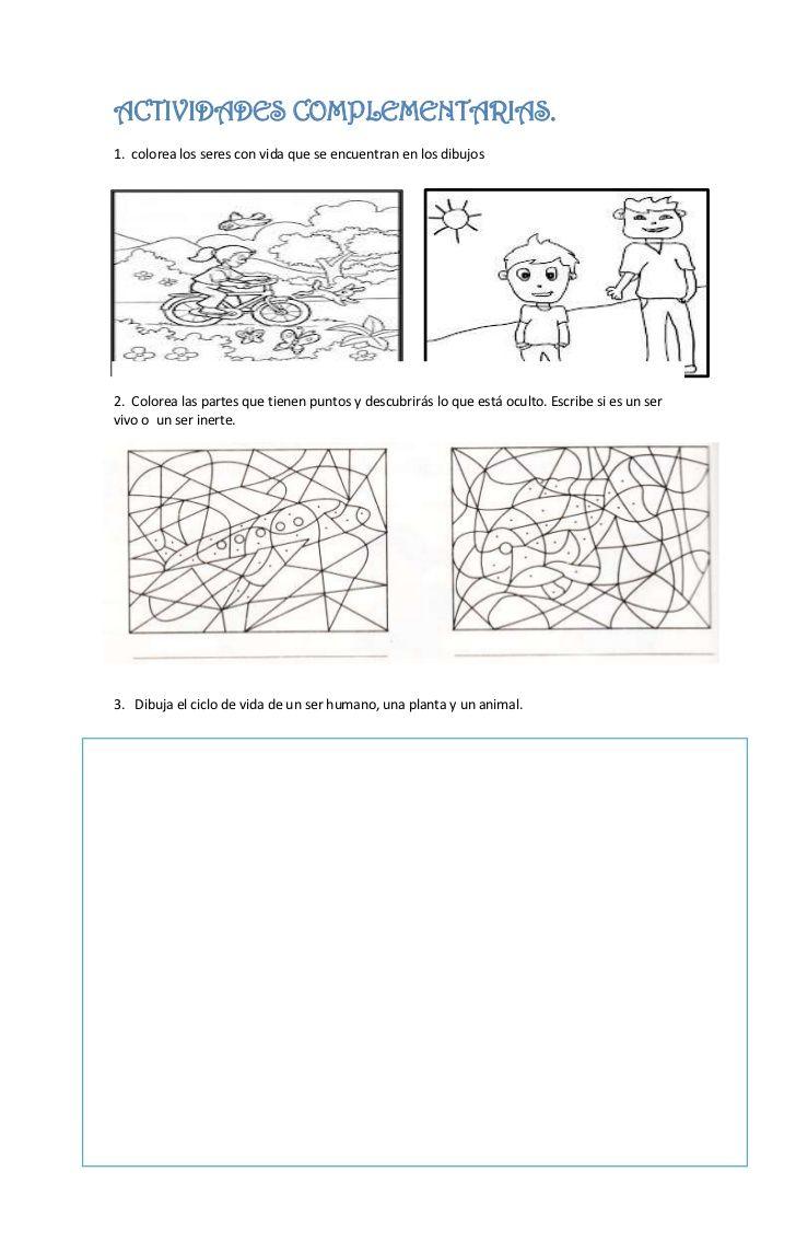 ACTIVIDADES COMPLEMENTARIAS.1. colorea los seres con vida que se encuentran en los dibujos2. Colorea las partes que tienen...