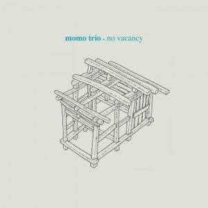 Momo Trio - No Vacancy