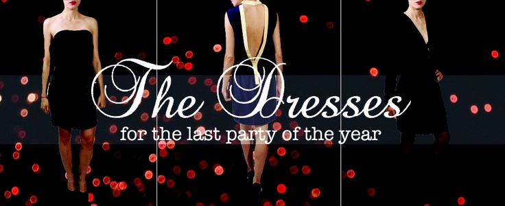 The dresses for the last party of the year!