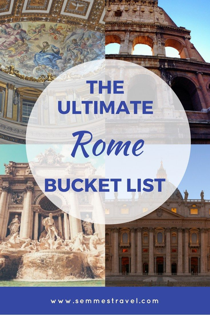 Rome Bucket List From Semmes Travel Rome Bucket List Italy