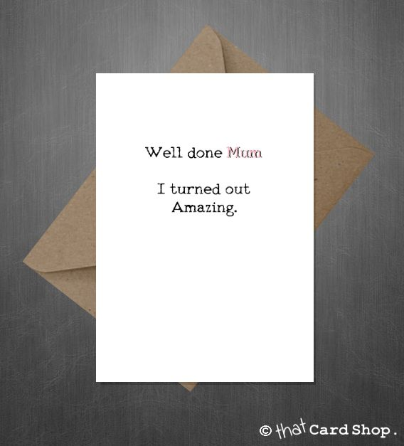 Funny Mothers Day Card - Well done Mum...I'm amazing!