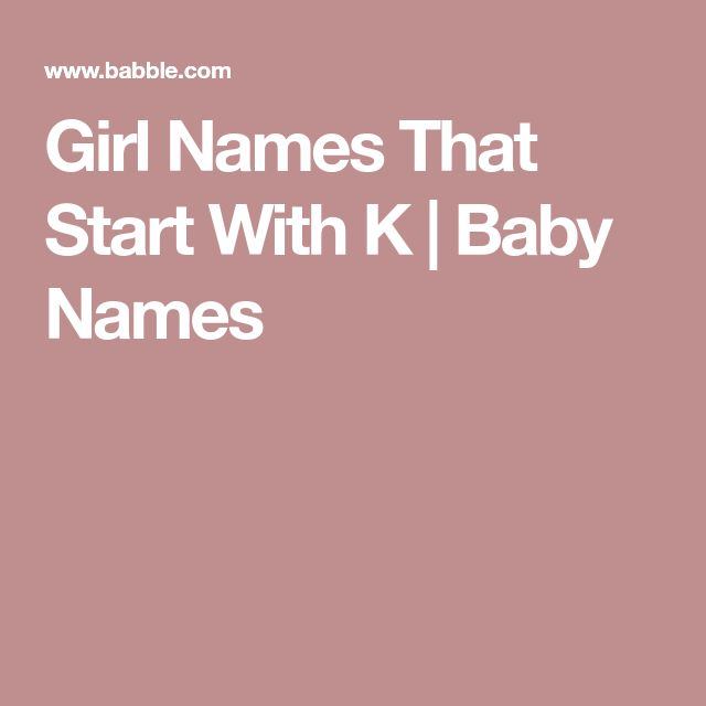 Girl Names That Start With K | Baby Names