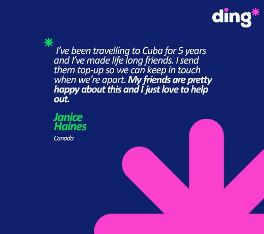 Janice Haines is living in Canada but her lifelong friends live in Cuba but she can keep in contact with them using ding* www.ding.com