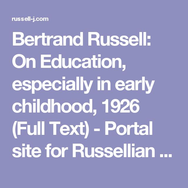 Bertrand Russell: On Education, especially in early childhood, 1926 (Full Text) - Portal site for Russellian in Japan