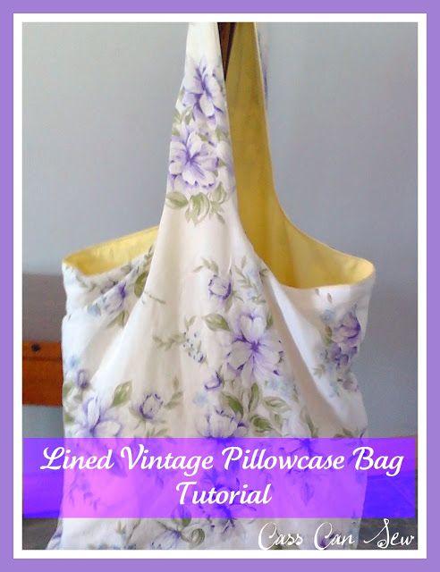 Tutorial: Lined Vintage Pillowcase Bag