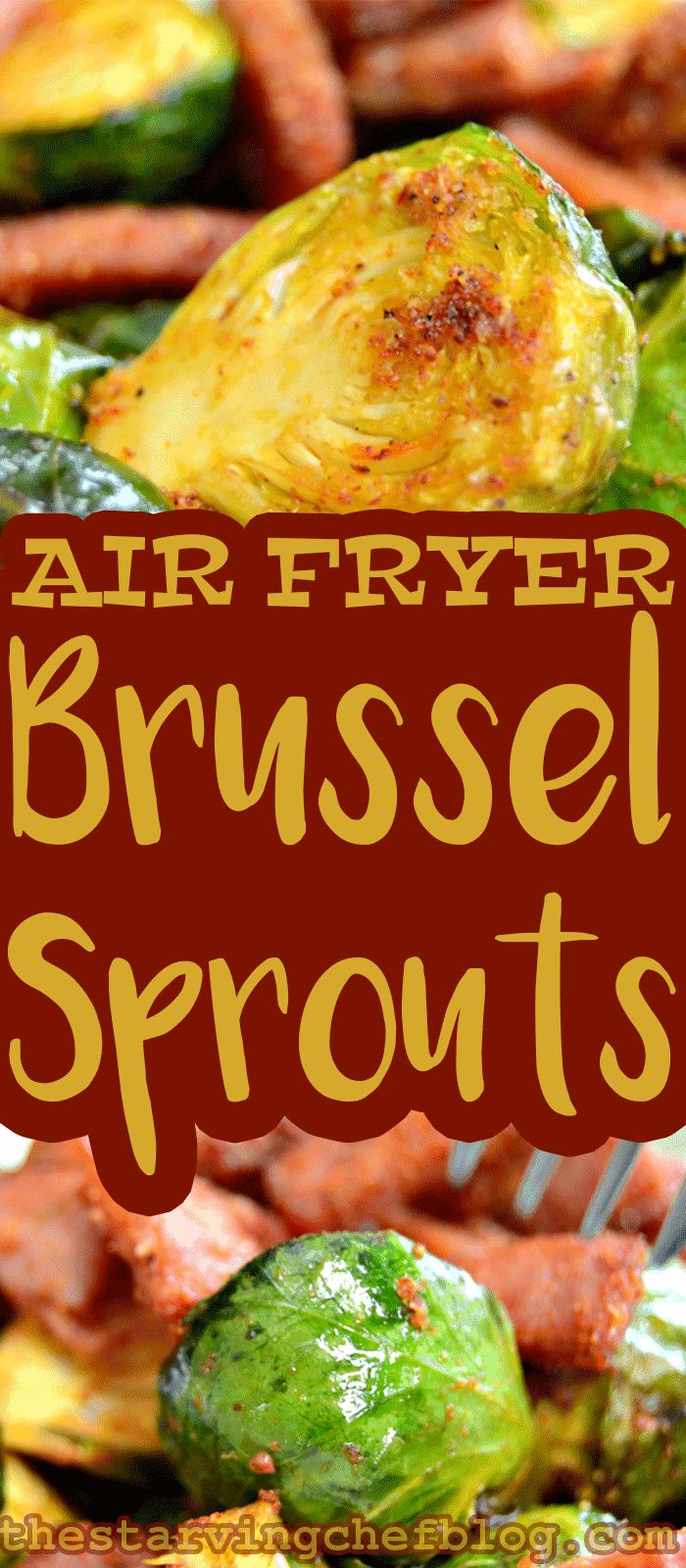 The Starving Chef | Deliciously easy Brussels sprouts, made in the air fryer, for crispy outer leaves and a tender inside.