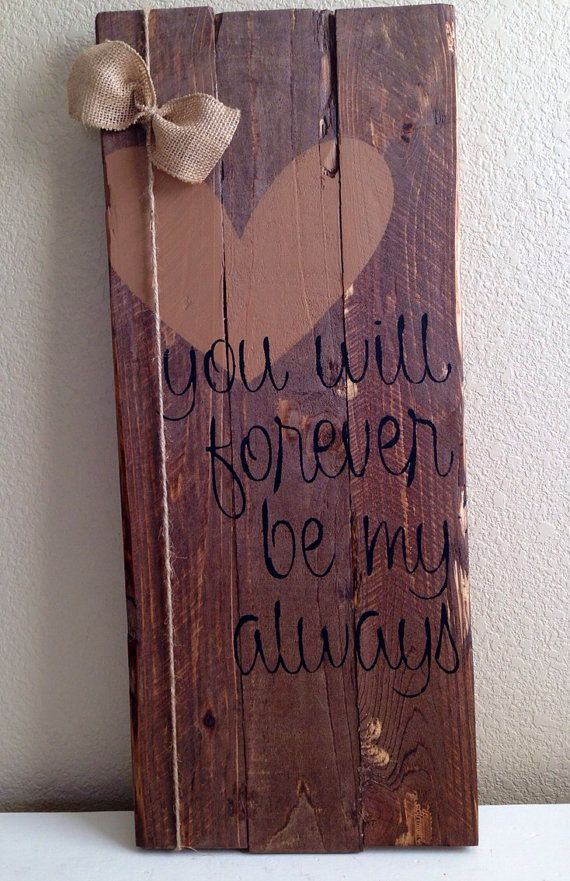Items similar to Rustic Wood Love Sign, You will forever be my always sign, Love Sign, Gifts, Wedding Gift, on Etsy