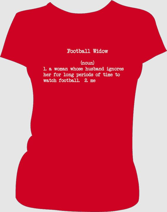 Football Widow Humor Tshirt  NFL and College by UBUdesigns on Etsy, $22.00