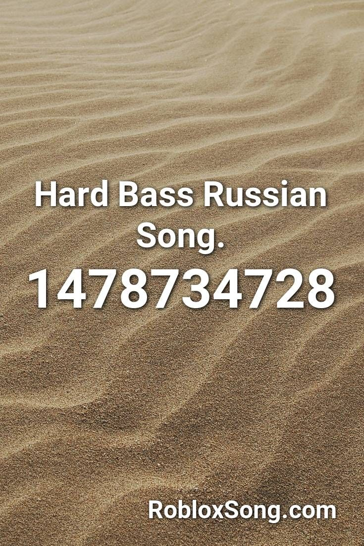 Hard Bass Russian Song Roblox Id Roblox Music Codes In 2020