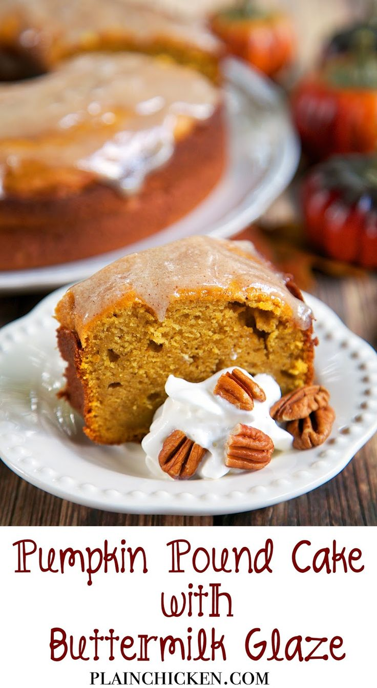 Pumpkin Pound Cake with Buttermilk Glaze - The perfect Fall dessert. I ...
