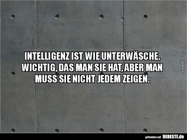 Intelligenz Ist Wie Unterwäsche Lustige Sprüche Sprüche