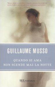 Quando si ama non scende mai la notte - Guillaume Musso - 124 recensioni su Anobii
