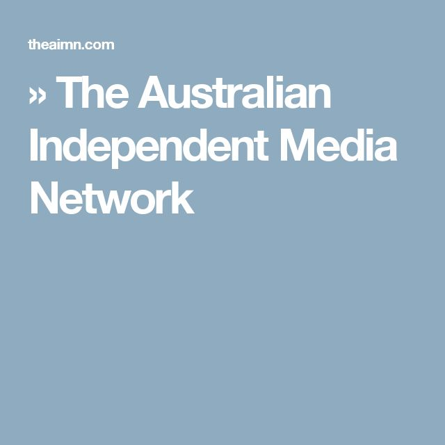 » The Australian Independent Media Network