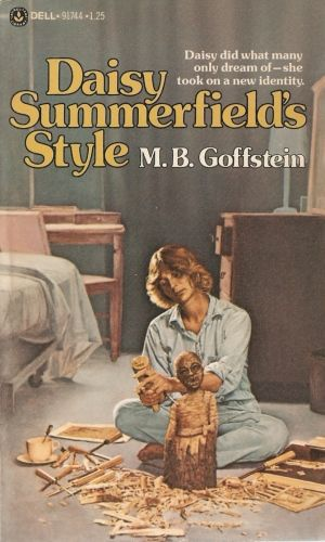 Daisy Summerfield's Style by M. B. Goffstein. 1975. 115 pages.