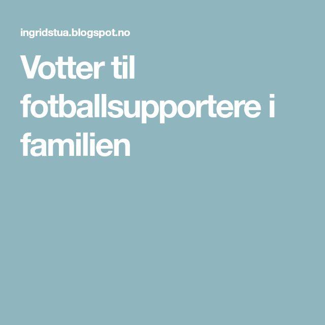 Votter til fotballsupportere i familien