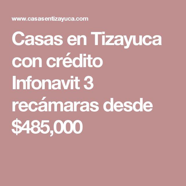 Casas en Tizayuca con crédito Infonavit 3 recámaras desde $485,000