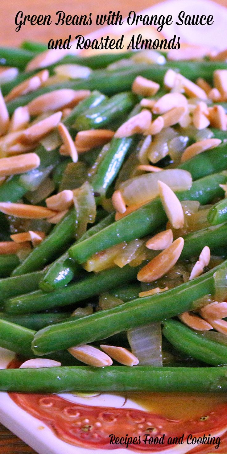 Green Beans with Orange Sauce and Roasted Almonds - Snap Green Beans quickly blanched served with a orange juice, brown sugar and butter glaze then topped with roasted almonds.