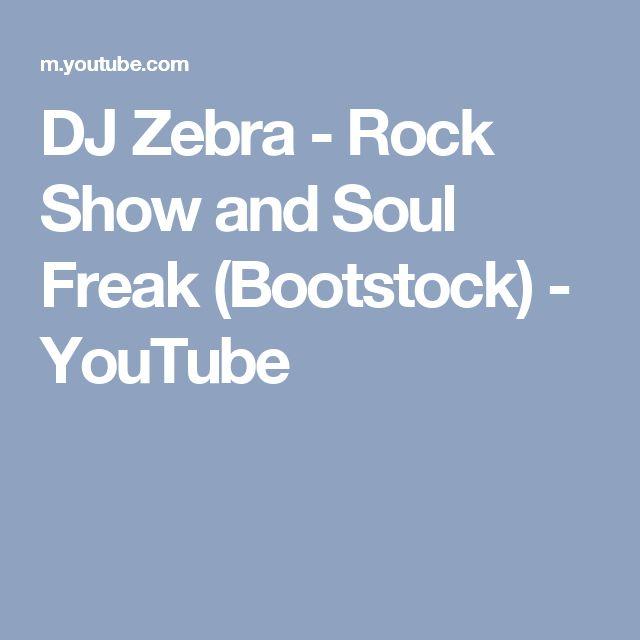 DJ Zebra - Rock Show and Soul Freak (Bootstock) - YouTube