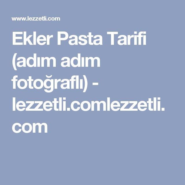 Ekler Pasta Tarifi (adım adım fotoğraflı) - lezzetli.comlezzetli.com