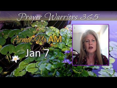 Armor-Up AM -Jan 7 -Top 10 Attributes of Prayer Warrior #6 TRUE FREEDOM ...