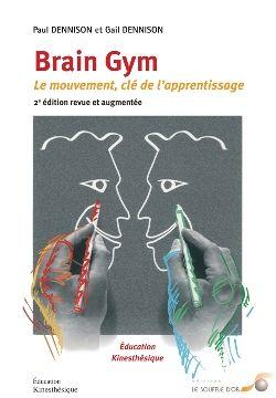 Brain Gym la gymnastique du cerveau pour aider les enfants dans leur apprentissages mais sérieusement un outil efficace pour les adultes aussi quand leur cerveau Leur semble bloqué, fatigué, etc