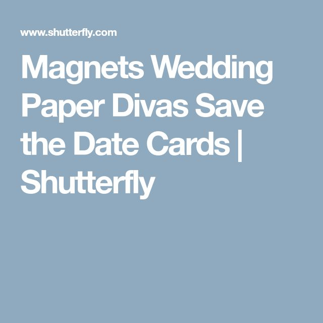 Magnets Wedding Paper Divas Save the Date Cards | Shutterfly