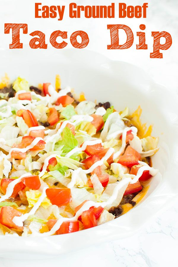 Easy Ground Beef Taco Dip Taco Dip With Meat Ground Beef Taco Dip Taco Dip