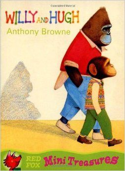 Perfect Picture Book Willy and Hugh by Anthony Browne ages 5-8 http://readingwithrhythm.wordpress.com/2013/10/04/world-smile-day/
