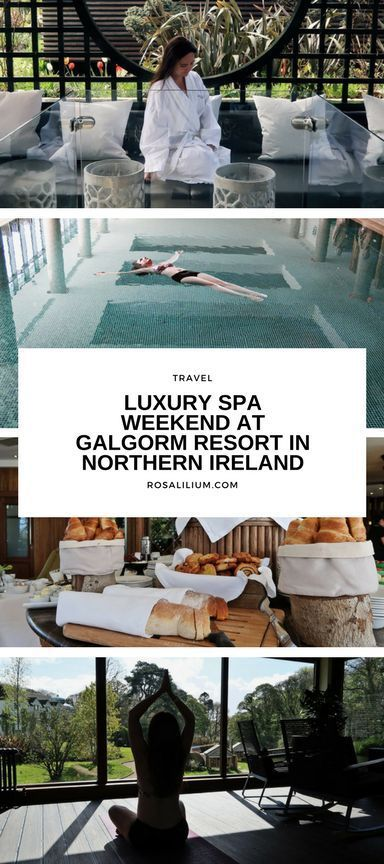 Luxury spa weekend at the Galgorm Spa Resort in Northern Ireland.     #luxury #spa #luxuryspa #spaweekend #northernireland #uk #travel #luxurytravel #relaxation #wellbeing #wellness #selfcare