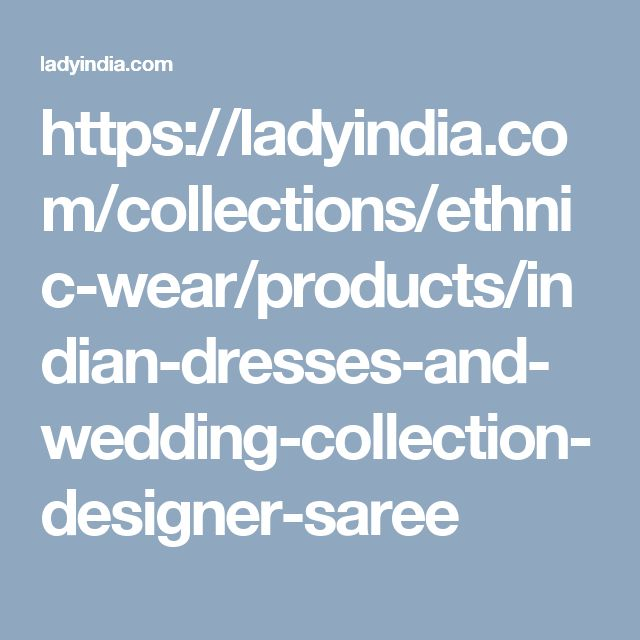 https://ladyindia.com/collections/ethnic-wear/products/indian-dresses-and-wedding-collection-designer-saree