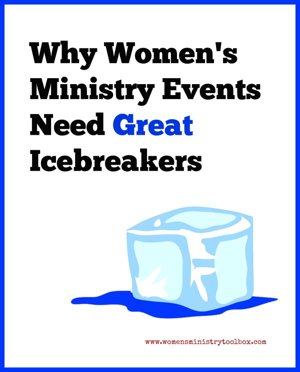 Why Women's Ministry Events Need Great Icebreakers - Women's Ministry Toolbox. Purposeful icebreakers can provide great points of connection for your women.