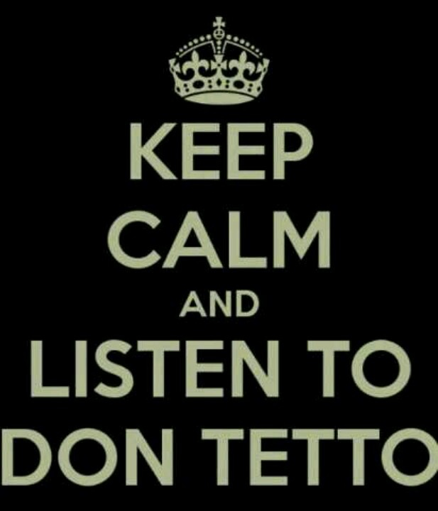 Listen to Don Tetto!