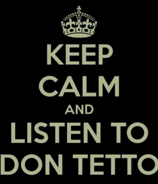 Listen to Don Tetto!