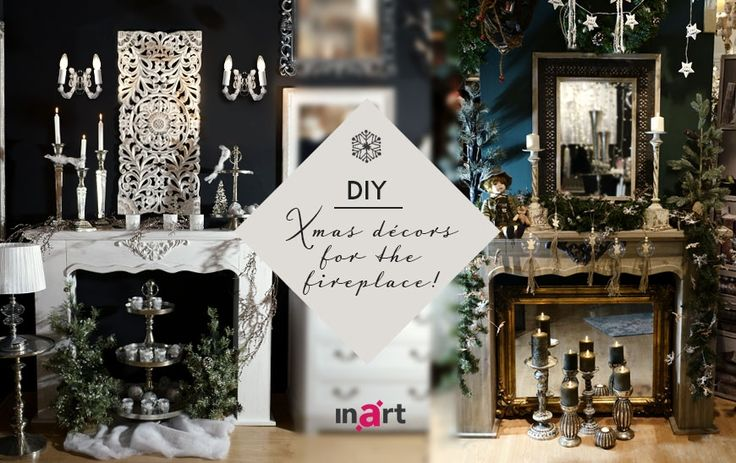 Xmas DIY! Two décor ideas for the fireplace: Glam and Traditional! Read our step-by-step guide to recreate the look you like the most, at home! http://bit.ly/DIY-XmasFireplaceDecor #inartXmas