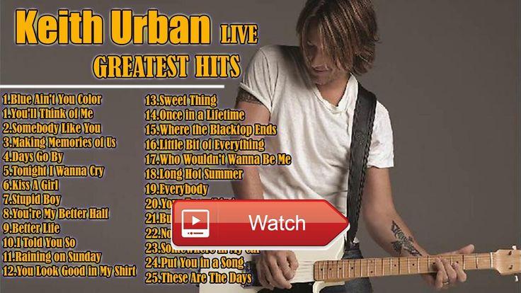 Keith Urban Best Songs Playlist Keith Urban Full Greatest Hits Album  Keith Urban Best Songs Playlist Keith Urban Full Greatest Hits Album