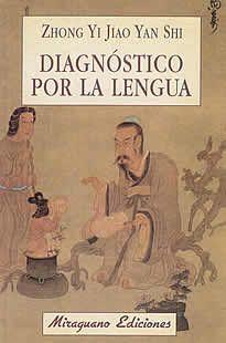 Diagnóstico por la lengua de Zhong Yi Jiao Yan Shi editado por Miraguano.En este libro se presenta por primera vez un estudio sistemático y ordenado de más de cien tipos de lenguas y saburras que lo convierte en un manual sumamente útil e imprescindible para todos aquellos que quieran profundizar en los métodos diagnósticos  de la medicina  china.