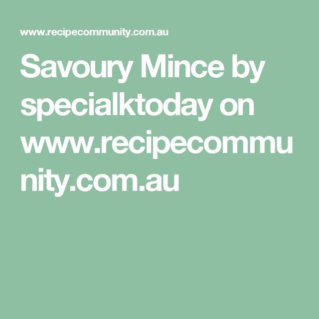 Savoury Mince by specialktoday on www.recipecommunity.com.au