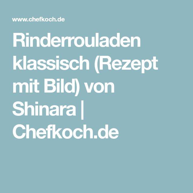 Rinderrouladen klassisch (Rezept mit Bild) von Shinara | Chefkoch.de
