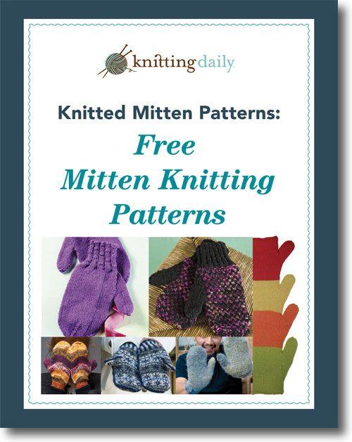 Knitted Mitten Patterns: 5 Free Mitten Knitting Patterns + Thumb Gusset Tutor...
