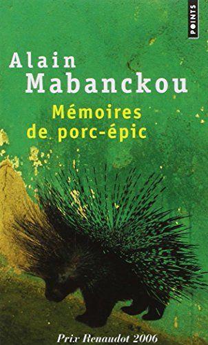 """""""MÉMORIES DE PORC-ÉPIC: ROMAN"""" de Alain Mabanckou"""