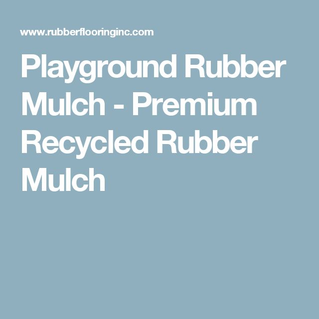 17 Best Ideas About Rubber Mulch On Pinterest Yard