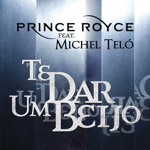 Prince Royce Ft Michel Telo - Te Dar Um Beijo (Single)