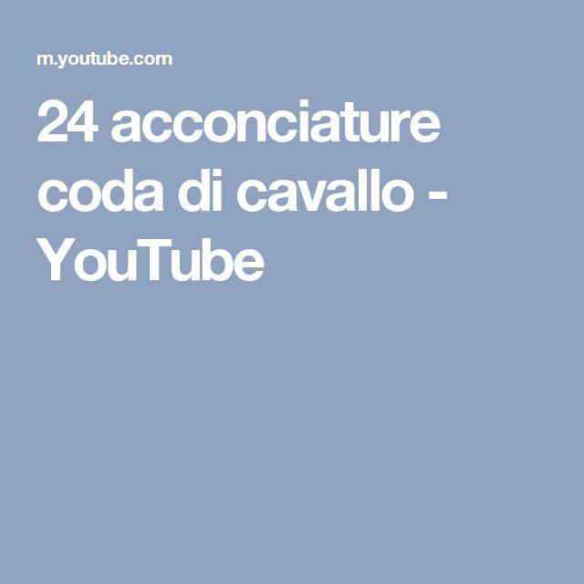 24 acconciature coda di cavallo - YouTube