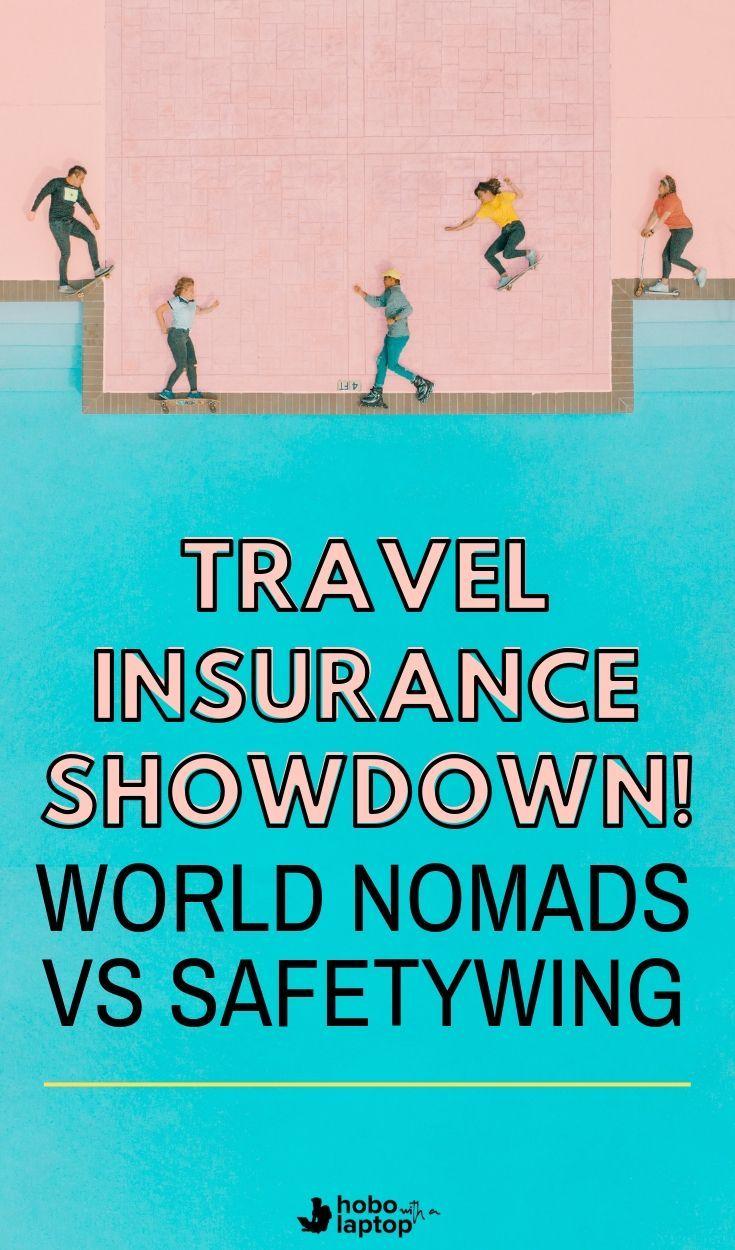 Nomad Travel Insurance Showdown World Nomads Vs Safetywing