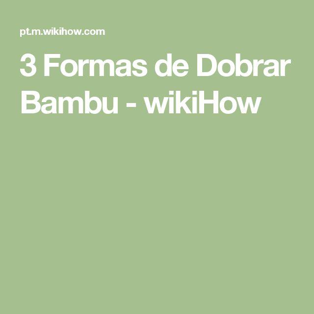 3 Formas de Dobrar Bambu - wikiHow