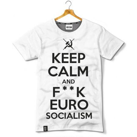 Keep Calm and F**k Euro Socialism