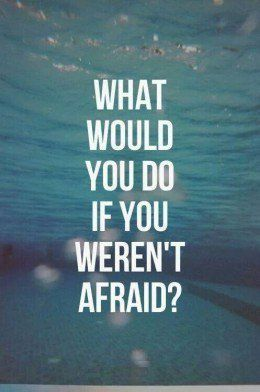 Let go of fear. Don't let fear be a bully! Write a list of things you have always wanted to do. And do them! #Inspire #FaceYourFear