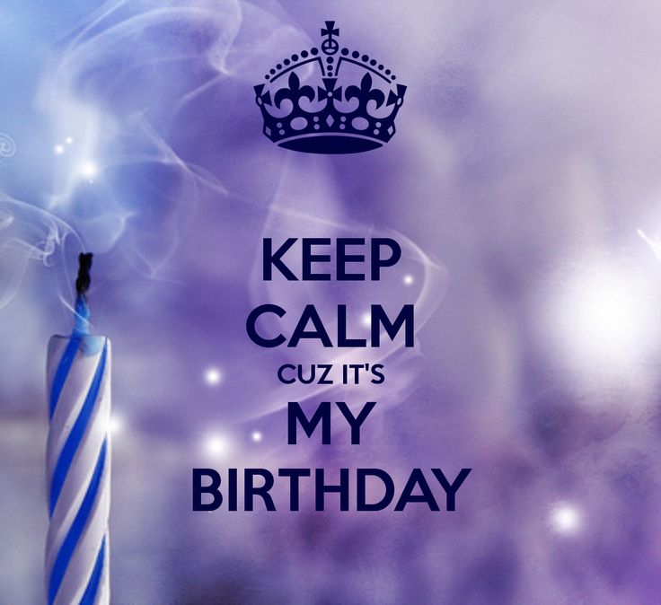 keep calm it my birthday pictures - Google Search